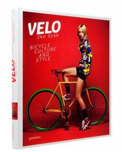 Velo 2nd Gear: Bicycle Culture and Style by S. Ehmann & R. Klanten