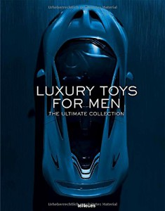 Luxury Toys for Men: The Ultimate Collection by Nathalie Grolimund